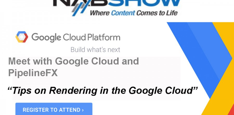 "NAB 2016 ""Tips for Rendering in the Google Cloud"""