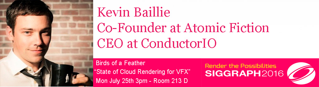 sigg16-kevin baillie-atomic fiction-conductorIO-cloud